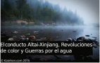Image - El conducto de agua Altai-Xinjiang, revoluciones de color y guerras por el agua